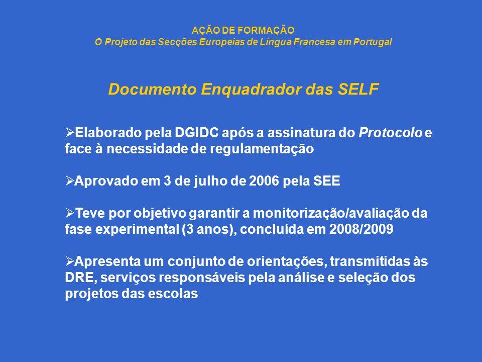 AÇÃO DE FORMAÇÃO O Projeto das Secções Europeias de Língua Francesa em Portugal Documento Enquadrador das SELF Elaborado pela DGIDC após a assinatura