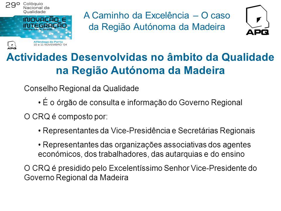 A Caminho da Excelência – O caso da Região Autónoma da Madeira Os desafios para o séc. XXI Numa perspectiva de desenvolvimento sustentável e de coesão