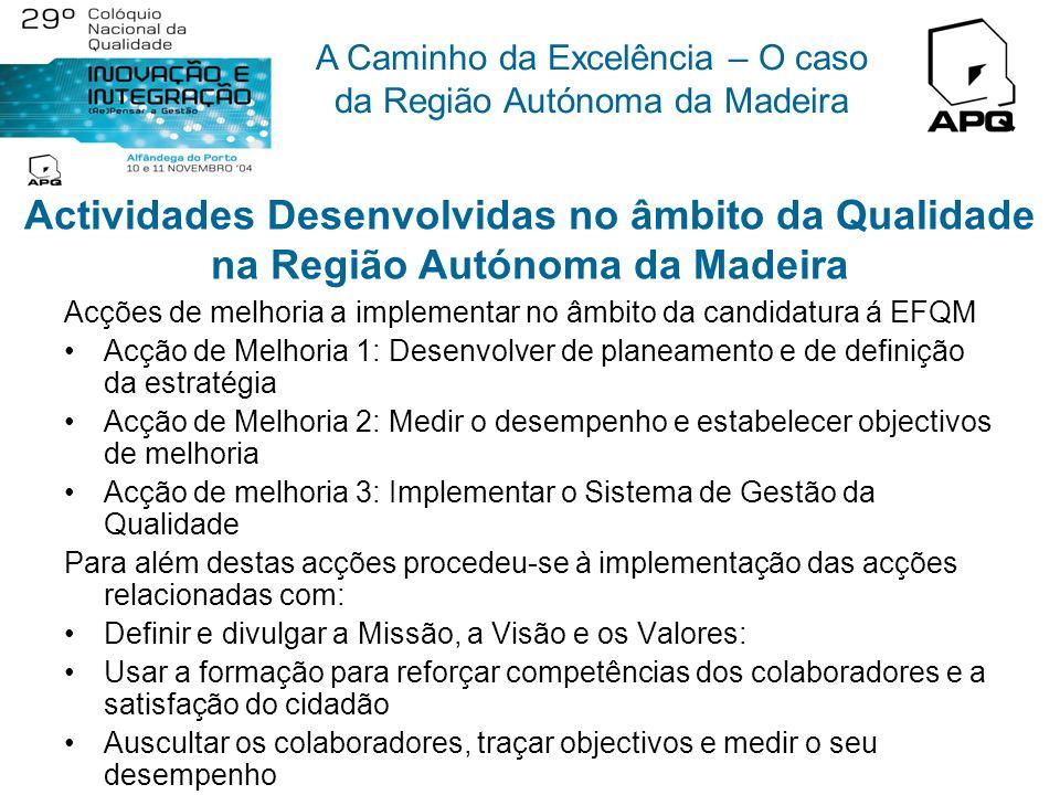A Caminho da Excelência – O caso da Região Autónoma da Madeira Candidatura ao Prémio Europeu da EFQM para a Administração Local e Regional A DRCIE é a
