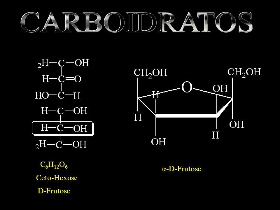 C 6 H 12 O 6 Ceto-Hexose D-Frutose α-D-Frutose