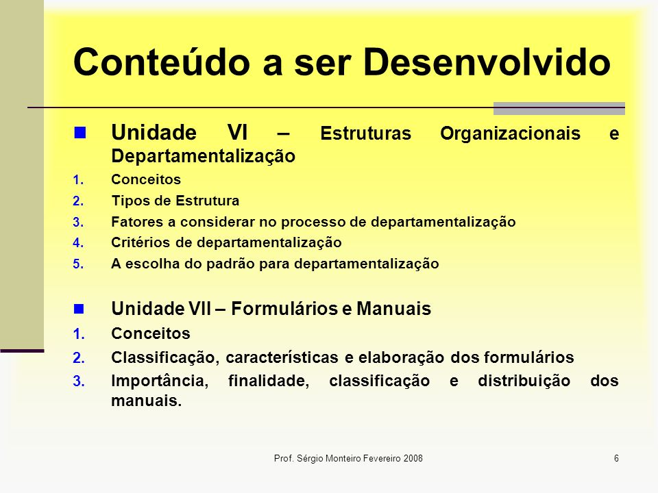 Prof.Sérgio Monteiro Fevereiro 20087 Conteúdo a ser Desenvolvido Unidade VIII – LAY- OUT 1.