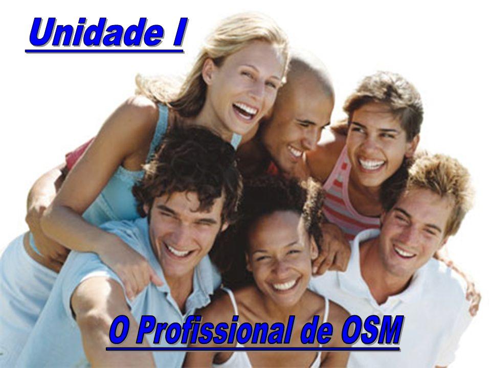 Aula1 Introdução a OSM29 Os Profissionais de OSM Profissionais indicados: Administrador de Empresas Analista de Sistemas Contador Economista
