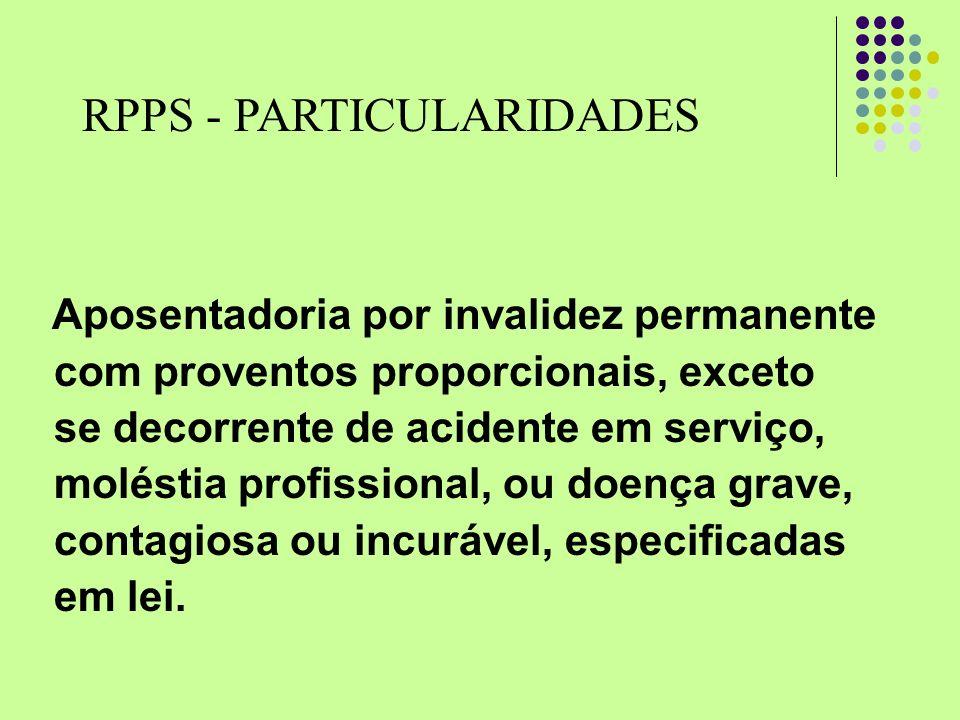 Aposentadoria por invalidez permanente com proventos proporcionais, exceto se decorrente de acidente em serviço, moléstia profissional, ou doença grav