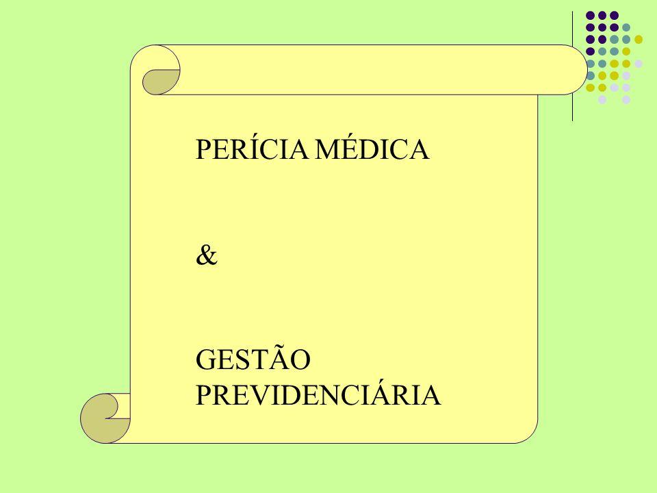PERÍCIA MÉDICA & GESTÃO PREVIDENCIÁRIA
