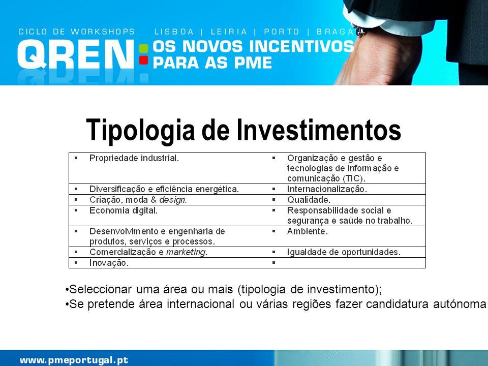 Tipologia de Investimentos Seleccionar uma área ou mais (tipologia de investimento); Se pretende área internacional ou várias regiões fazer candidatur