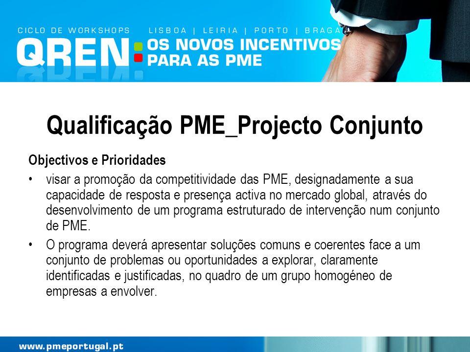 Qualificação PME_Projecto Conjunto Objectivos e Prioridades visar a promoção da competitividade das PME, designadamente a sua capacidade de resposta e
