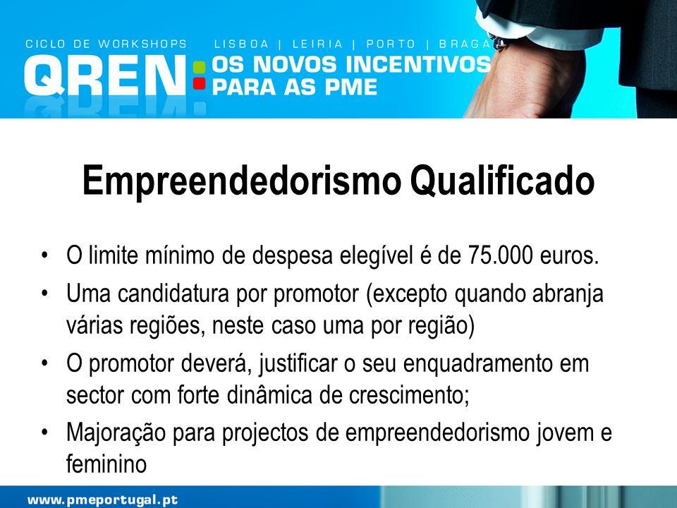 Empreendedorismo Qualificado O limite mínimo de despesa elegível é de 75.000 euros. Uma candidatura por promotor (excepto quando abranja várias regiõe