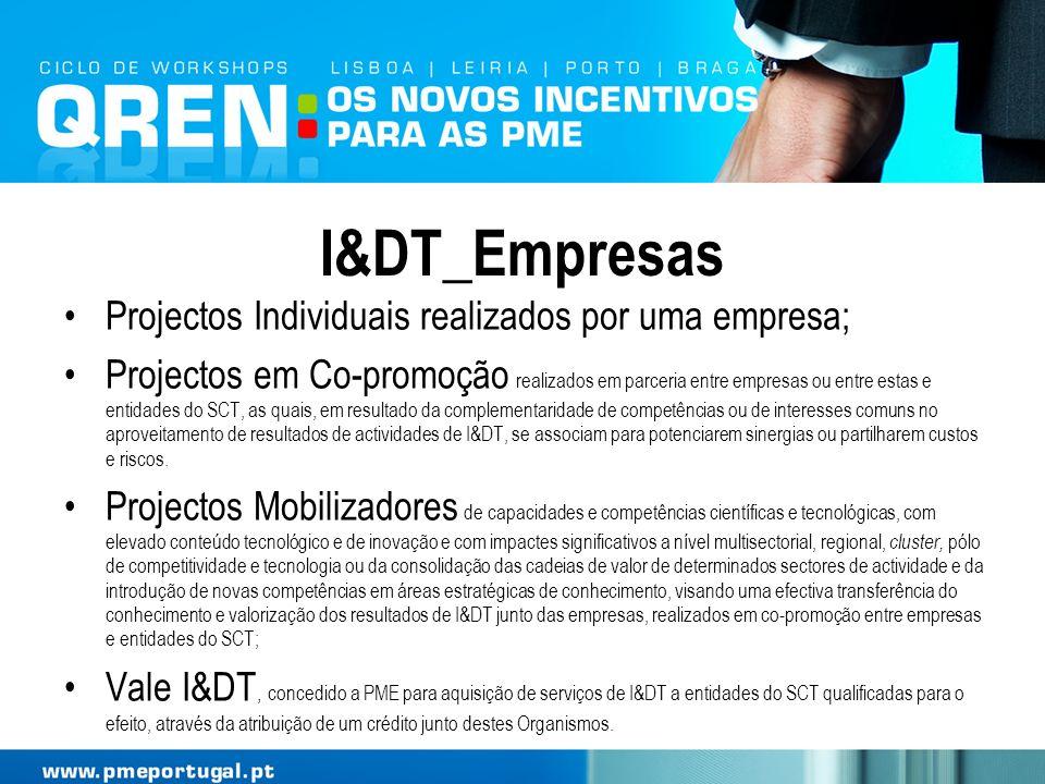 I&DT_Empresas Projectos Individuais realizados por uma empresa; Projectos em Co-promoção realizados em parceria entre empresas ou entre estas e entida