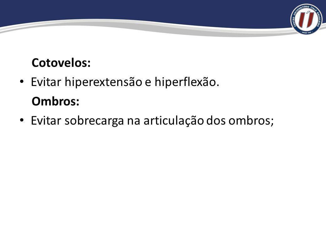 Posições a serem evitadas: Coluna Vertebral: Decúbito dorsal com elevação simultânea das pernas com grande amplitude articular (stress lombar). Evitar