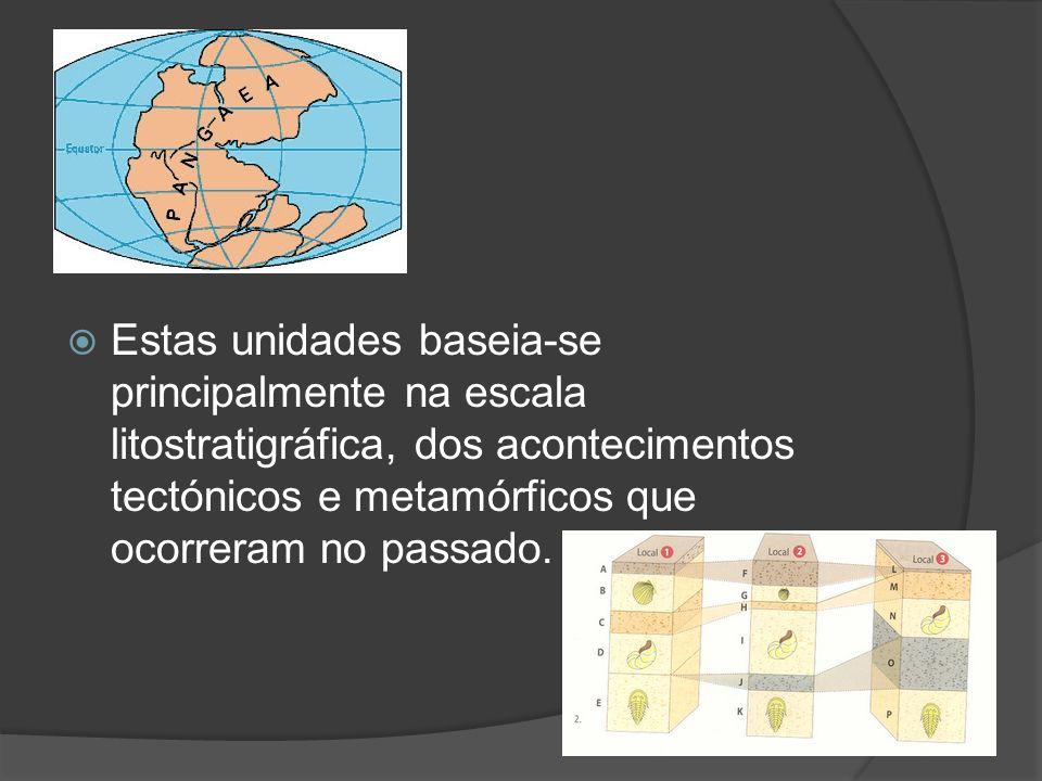 Estas unidades baseia-se principalmente na escala litostratigráfica, dos acontecimentos tectónicos e metamórficos que ocorreram no passado.