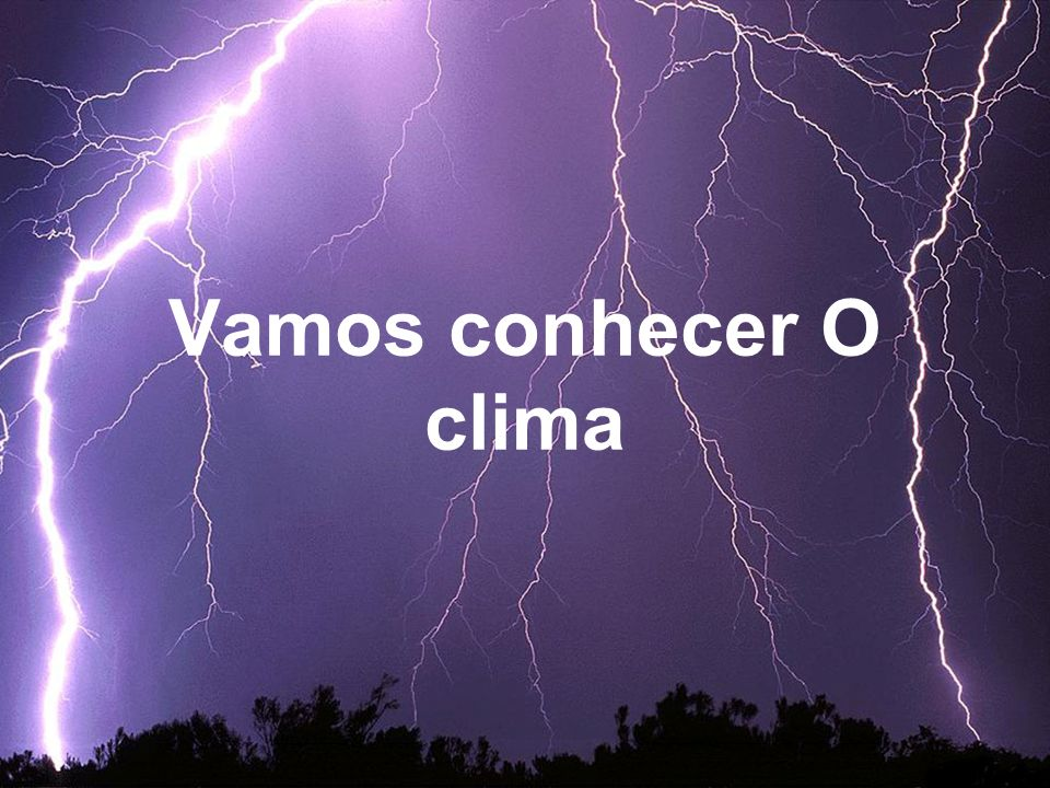 Clima O clima é o comportamento médio do tempo atmosférico ao longo dos anos.