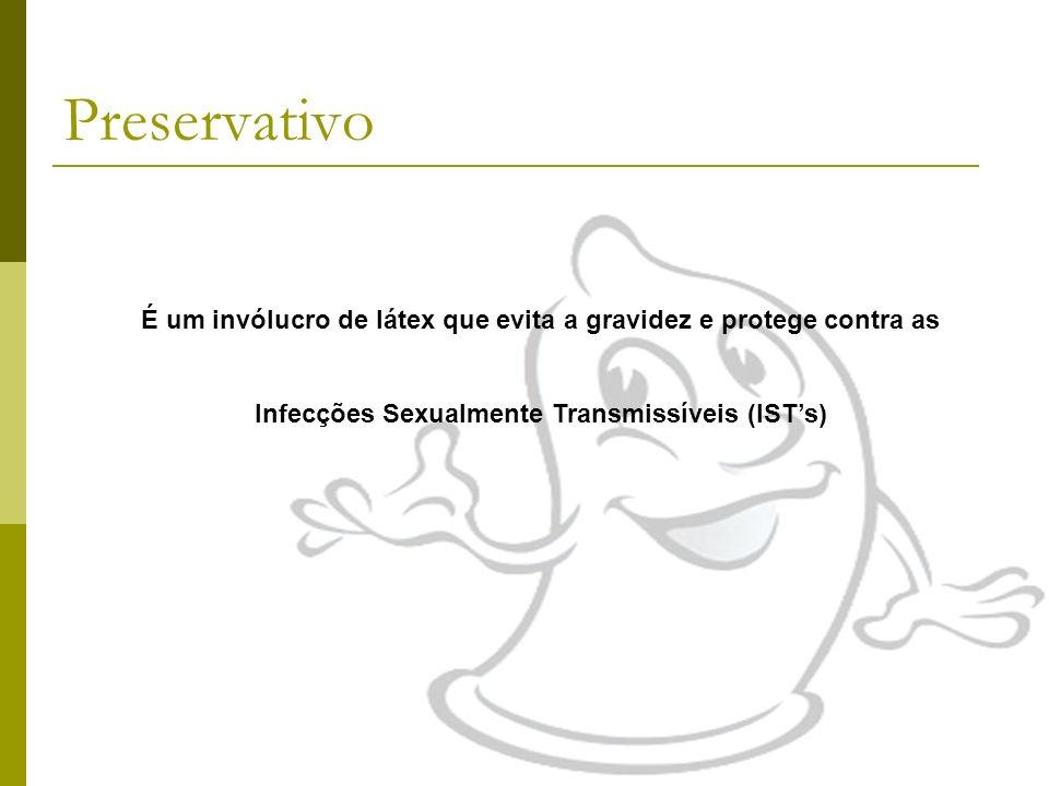 É um invólucro de látex que evita a gravidez e protege contra as Infecções Sexualmente Transmissíveis (ISTs) Preservativo
