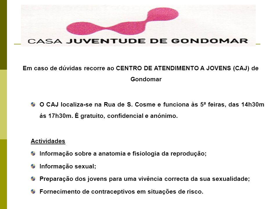 Em caso de dúvidas recorre ao CENTRO DE ATENDIMENTO A JOVENS (CAJ) de Gondomar O CAJ localiza-se na Rua de S.