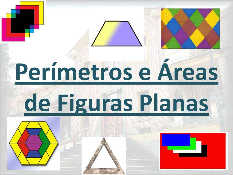 Perímetro de um Polígono Perímetro de um polígono é a soma das medidas dos seus lados.