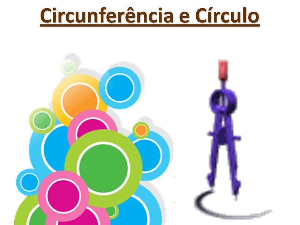Circunferência e Círculo