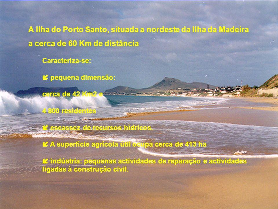 13 A Ilha do Porto Santo, situada a nordeste da Ilha da Madeira a cerca de 60 Km de distância Caracteriza-se: pequena dimensão: cerca de 42 Km2 e 4 80