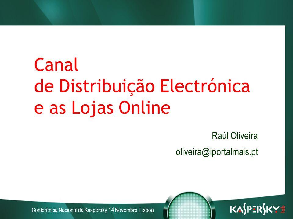 Conferência Nacional da Kaspersky, 14 Novembro, Lisboa Tendências Comércio Electrónico Business2Consumer Em 2006 os consumidores portugueses transaccionaram 602 milhões de euros - taxa de crescimento anual de 53% entre 2001 e 2006 Expectativa de crescimento de 21% ao ano entre 2006 e 2011 Em 2006 cerca de 1 milhão de consumidores portugueses (10% da população) fizeram compras on-line Fonte: Associação do Comércio Electrónico em Portugal