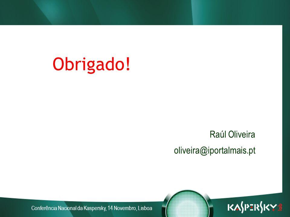 Conferência Nacional da Kaspersky, 14 Novembro, Lisboa Obrigado.
