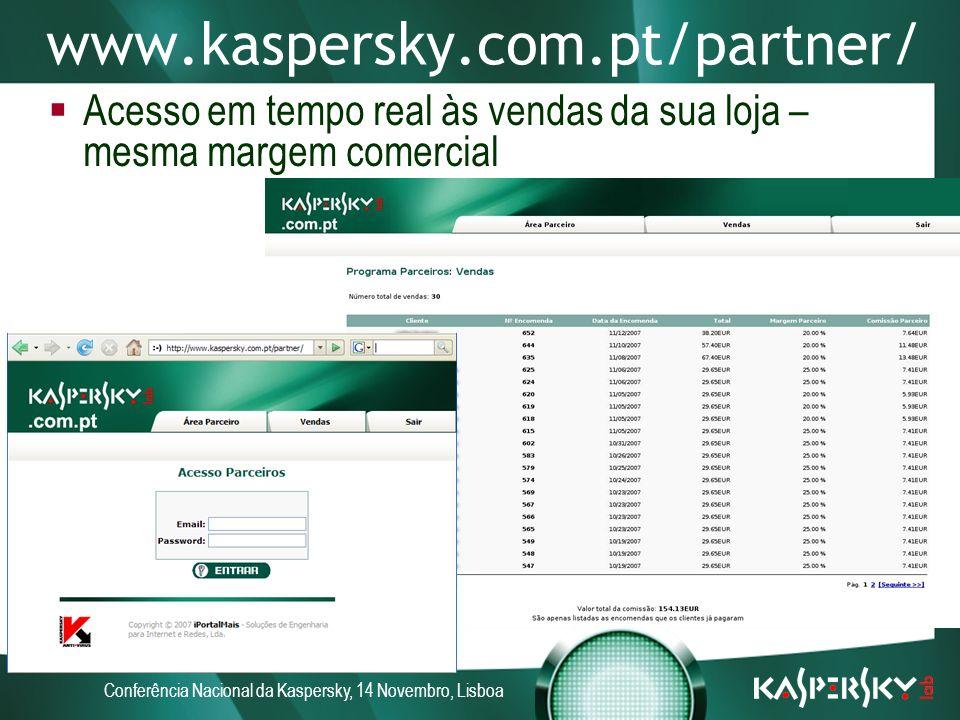 Conferência Nacional da Kaspersky, 14 Novembro, Lisboa kaspersky.parceiro.pt Quando um cliente faz uma compra online em www.kaspersky.com.pt, é redireccionado para a loja online de um parceiro O consumidor pode ainda definir a sua área geográfica – a loja por omissão é escolhida entre as lojas com maior volume de vendas