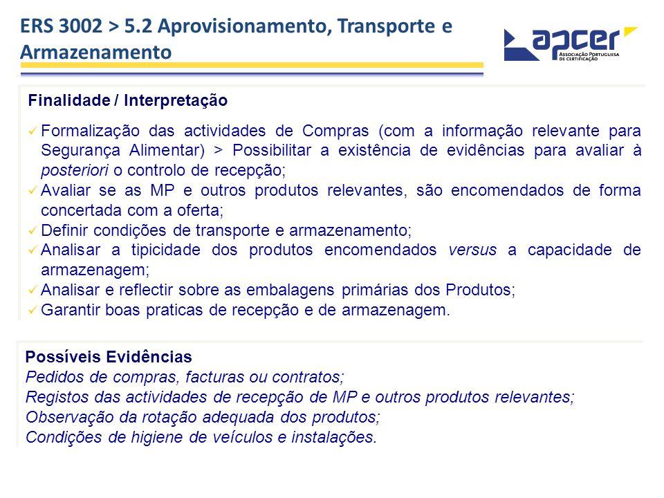 ERS 3002 > 5.2 Aprovisionamento, Transporte e Armazenamento Finalidade / Interpretação Formalização das actividades de Compras (com a informação relev