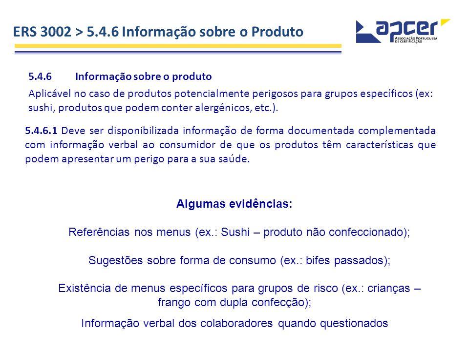 ERS 3002 > 5.4.6 Informação sobre o Produto 5.4.6Informação sobre o produto Aplicável no caso de produtos potencialmente perigosos para grupos específ