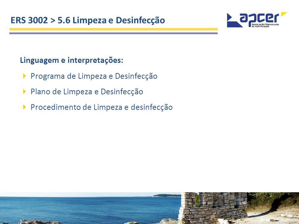 ERS 3002 > 5.6 Limpeza e Desinfecção Linguagem e interpretações: Programa de Limpeza e Desinfecção Plano de Limpeza e Desinfecção Procedimento de Limp
