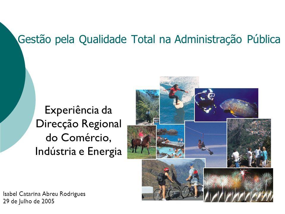 Gestão pela Qualidade Total na Administração Pública Experiência da Direcção Regional do Comércio, Indústria e Energia Isabel Catarina Abreu Rodrigues