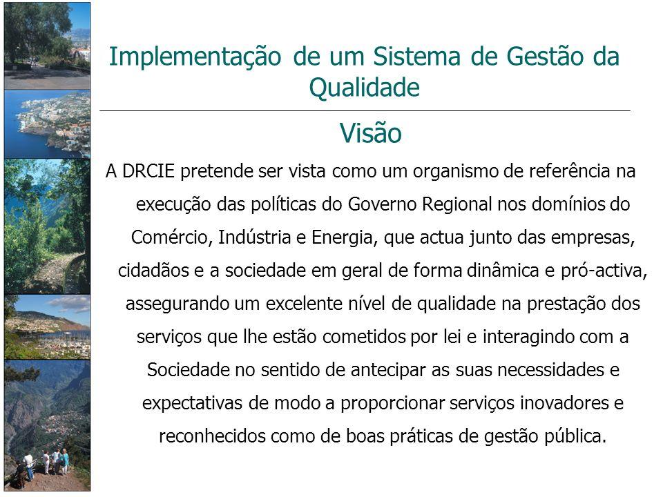 Visão A DRCIE pretende ser vista como um organismo de referência na execução das políticas do Governo Regional nos domínios do Comércio, Indústria e E
