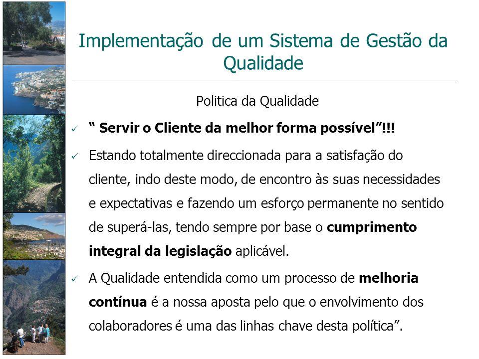 Politica da Qualidade Servir o Cliente da melhor forma possível!!! Estando totalmente direccionada para a satisfação do cliente, indo deste modo, de e