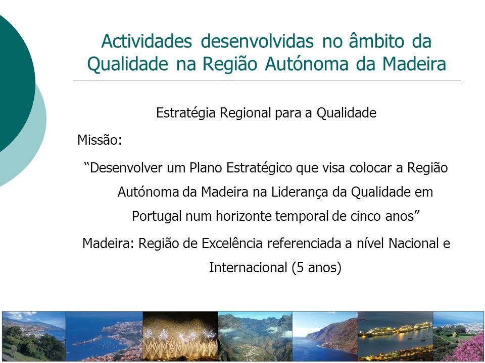 Estratégia Regional para a Qualidade Missão: Desenvolver um Plano Estratégico que visa colocar a Região Autónoma da Madeira na Liderança da Qualidade
