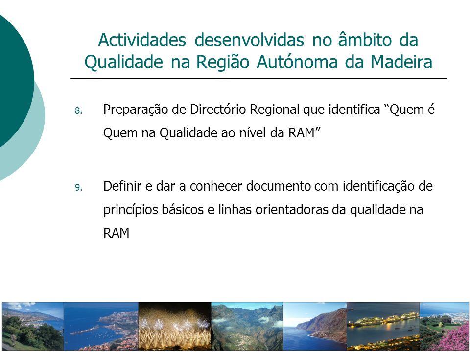 8. Preparação de Directório Regional que identifica Quem é Quem na Qualidade ao nível da RAM 9. Definir e dar a conhecer documento com identificação d