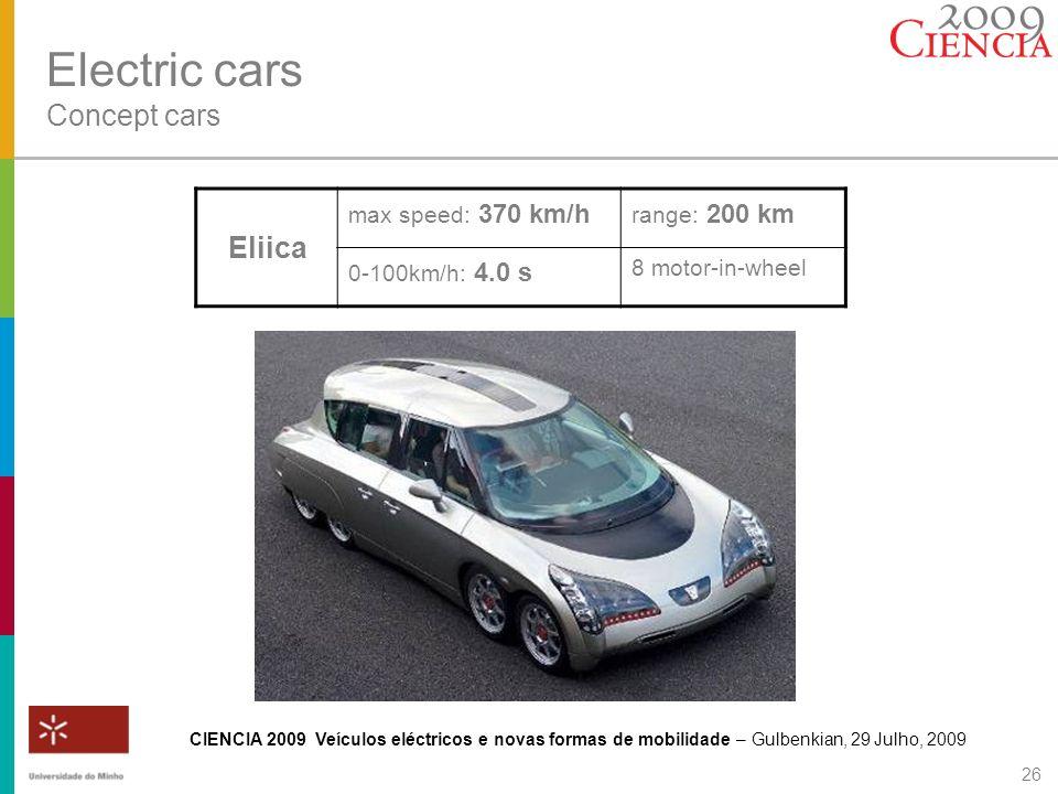 CIENCIA 2009 Veículos eléctricos e novas formas de mobilidade – Gulbenkian, 29 Julho, 2009 26 Electric cars Concept cars Eliica max speed: 370 km/h ra