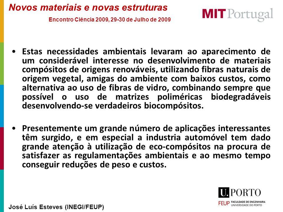 Novos materiais e novas estruturas José Luís Esteves (INEGI/FEUP) Encontro Ciência 2009, 29-30 de Julho de 2009 Estas necessidades ambientais levaram