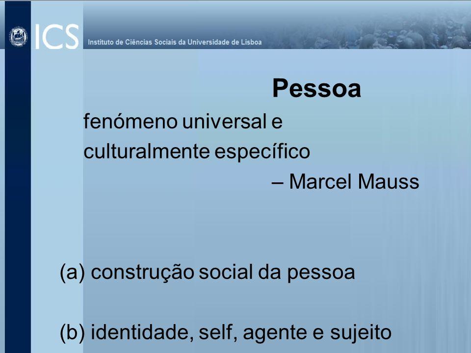 (i) intersubjectividade e emoção (ii) contextos de interacção na construção social da pessoa Disposições analíticas