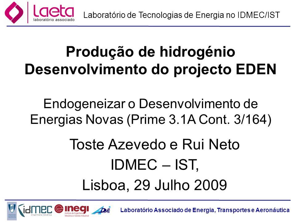 Laboratório Associado de Energia, Transportes e Aeronáutica Projecto EDEN Constituído por 6 PPS nos quais o IDMEC/IST participou mais em 3: PPS3 – Instalação de estação piloto de armazenamento de energia com H 2.