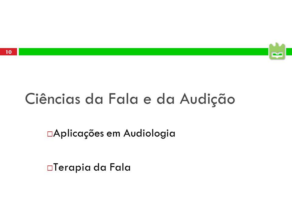 10 Ciências da Fala e da Audição Aplicações em Audiologia Terapia da Fala