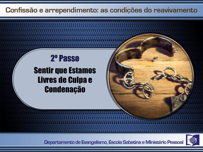Arrependimento e confissão prepararam o caminho para o reavivamento espiritual.