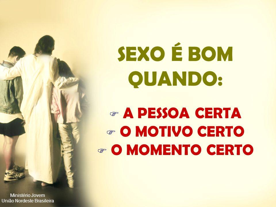 Ministério Jovem União Nordeste Brasileira SEX0 NA HORA CERTA