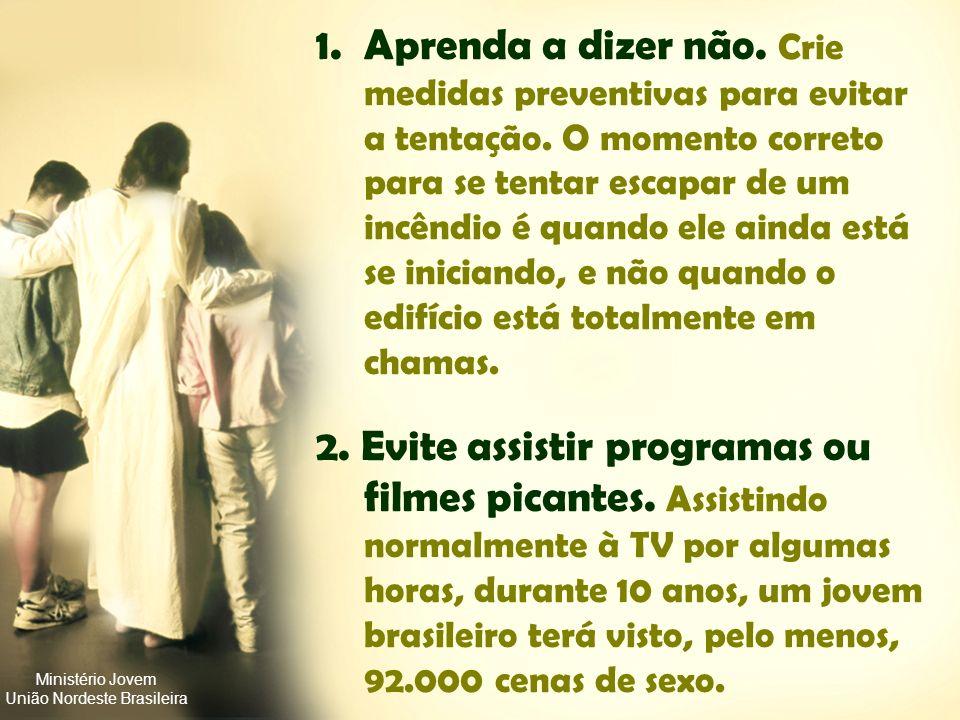 Ministério Jovem União Nordeste Brasileira É POSSÍVEL RESISTIR e conquistar a virgindade emocional