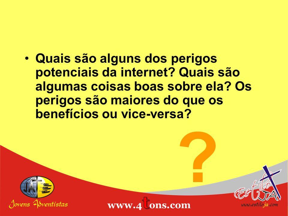 Quais são alguns dos perigos potenciais da internet? Quais são algumas coisas boas sobre ela? Os perigos são maiores do que os benefícios ou vice-vers