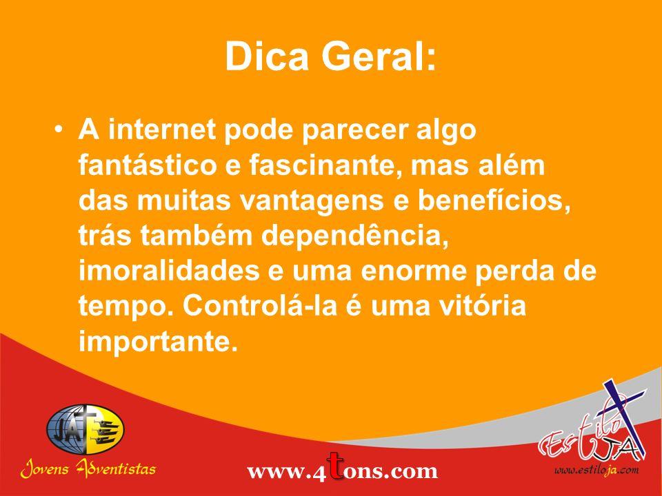 Dica Geral: A internet pode parecer algo fantástico e fascinante, mas além das muitas vantagens e benefícios, trás também dependência, imoralidades e