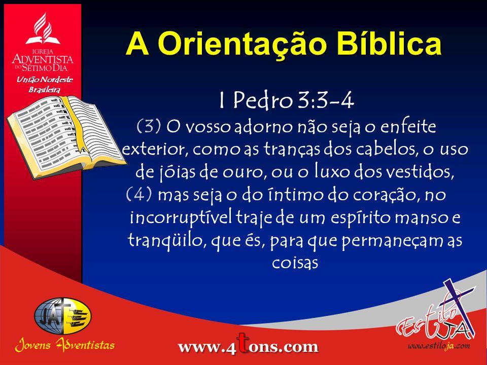 A Orientação Bíblica I Timóteo 2:9-10 (9) Quero, do mesmo modo, que as mulheres se ataviem com traje decoroso, com modéstia e sobriedade, não com tran