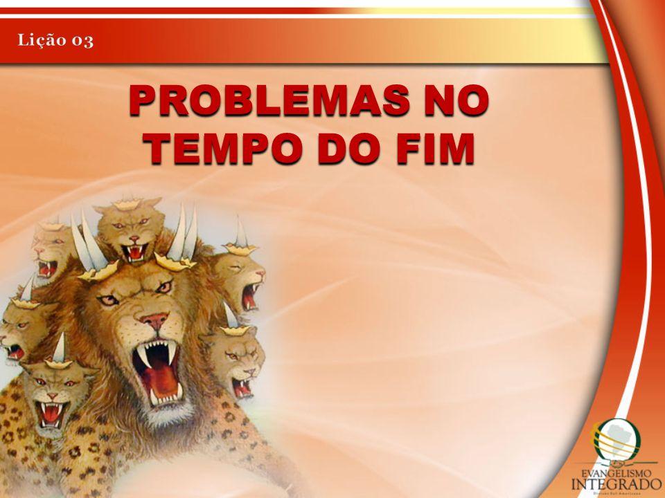PROBLEMAS NO TEMPO DO FIM