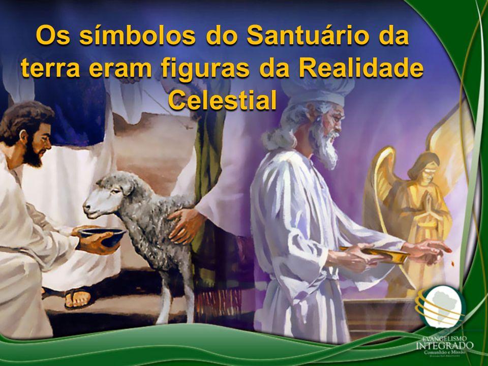 Os símbolos do Santuário da terra eram figuras da Realidade Celestial