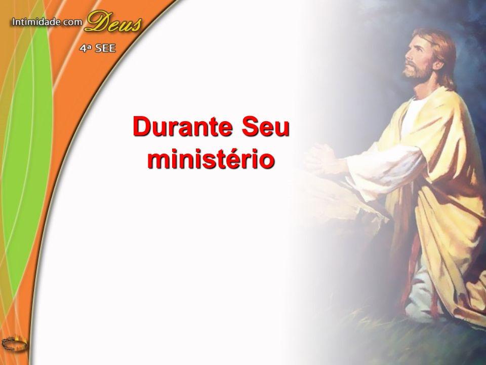 Durante Seu ministério