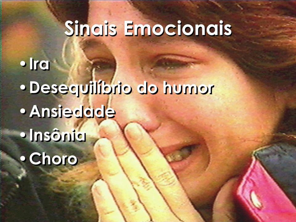 Sinais Emocionais Ira Desequilíbrio do humor Ansiedade Insônia Choro Ira Desequilíbrio do humor Ansiedade Insônia Choro