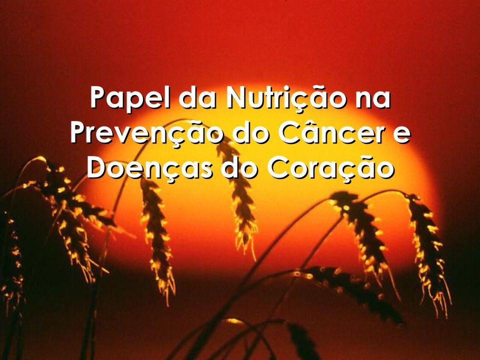 Papel da Nutrição na Prevenção do Câncer e Doenças do Coração