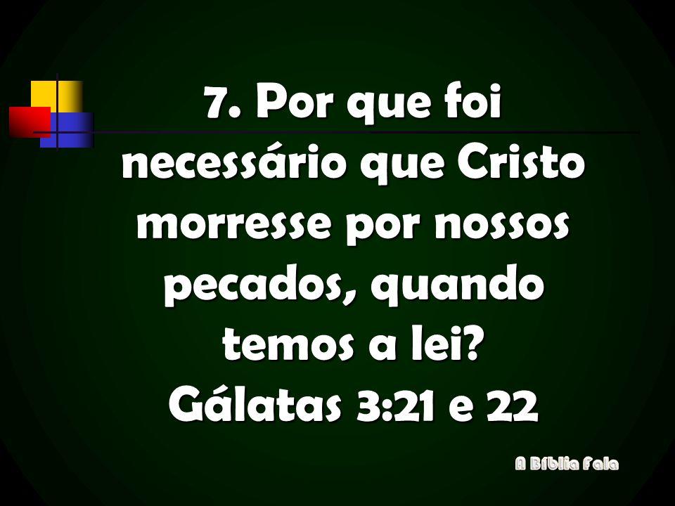 9. Como recebemos este dom da graça? Romanos 6:23