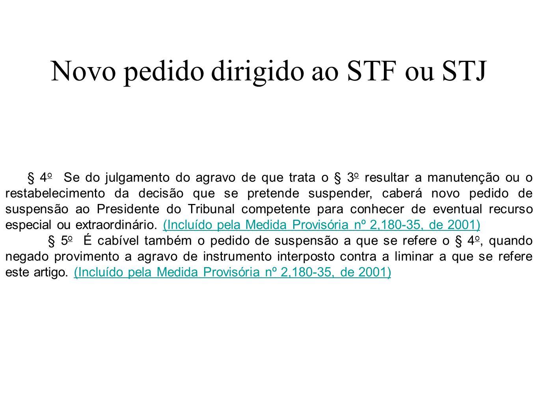Novo pedido dirigido ao STF ou STJ § 4 o Se do julgamento do agravo de que trata o § 3 o resultar a manutenção ou o restabelecimento da decisão que se