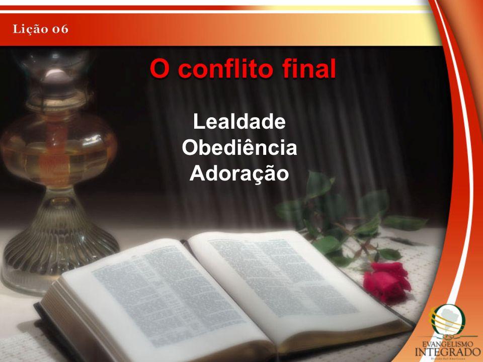 O conflito final Lealdade Obediência Adoração